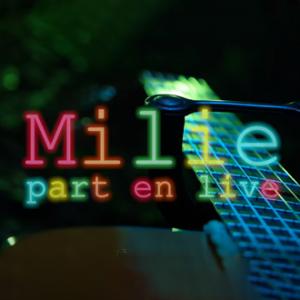 MILIE part en Live